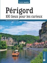 Bernard Stéphan - Périgord - 100 lieux pour les curieux.