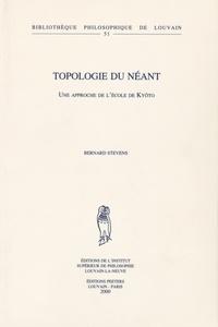 Bernard Stevens - Topologie du néant - Une approche de l'école de Kyôto.