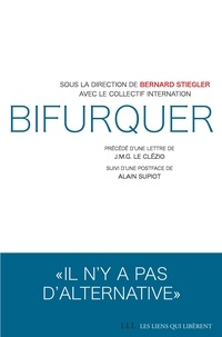Bernard Stiegler et  Collectif internation - Bifurquer.