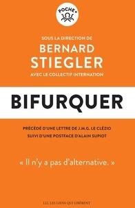 Bernard Stiegler - Bifurquer - Il n'y a pas d'alternative.