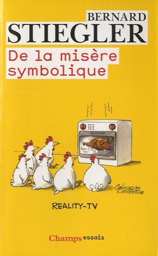 Bernard Stiegler - De la misère symbolique.