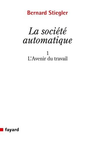 La Société automatique. 1. L'avenir du travail