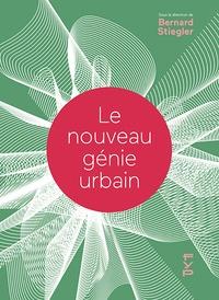 Bernard Stiegler - Le nouveau génie urbain.