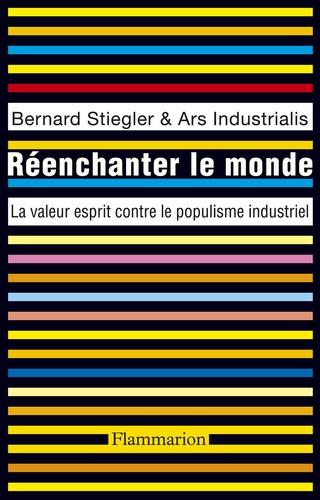 Réenchanter le monde - Bernard Stiegler, Marc Crépon, George Collins, Catherine Perret - Format ePub - 9782081324589 - 5,99 €