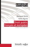 Bernard Stirn et Yann Aguila - Droit public français et européen.