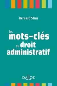 Bernard Stirn - Les mots-clés du droit administratif.