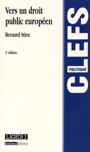 Bernard Stirn - Vers un droit public européen.