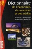 Bernard Straub et Paul Thiele - Dictionnaire de l'économie, du commerce et des médias - Edition bilingue allemand-français français-allemand.