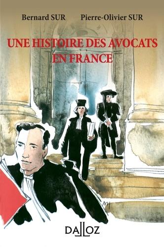 Bernard Sur et Pierre-Olivier Sur - Une histoire des avocats en France.