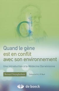 Bernard Swynghedauw - Quand le gène est en conflit avec son environnement - Une introduction à la Médecine Darwinienne.