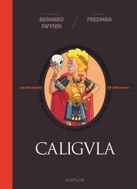 Bernard Swysen et  Fredman - La véritable histoire vraie  : Caligula.