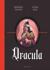 Bernard Swysen et Julien Solé - La véritable histoire vraie  : Dracula.