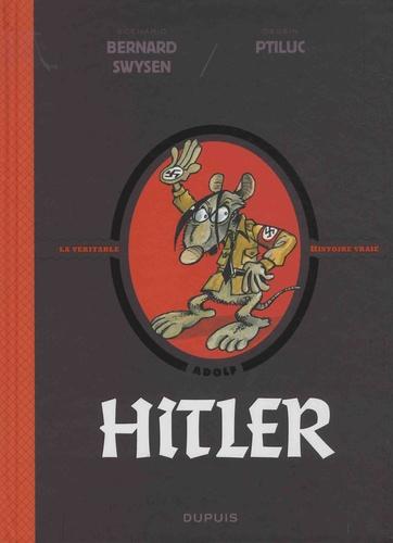La véritable histoire vraie  Hitler