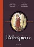 Bernard Swysen et  Bercovici - La véritable histoire vraie - tome 4 - Robespierre.