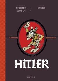 Bernard Swysen et  Ptiluc - La véritable histoire vraie - tome 5 - Hitler.