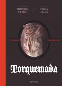 Bernard Swysen et Marco Paulo - La véritable histoire vraie  : Torquemada.