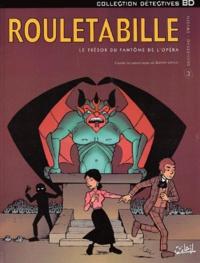 Bernard Swysen et André-Paul Duchâteau - Rouletabille Tome 3 : Le trésor du fantôme de l'opéra.