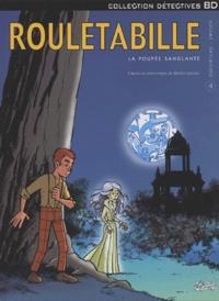 Bernard Swysen et André-Paul Duchâteau - Rouletabille Tome 4 : La poupée sanglante.