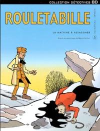 Bernard Swysen et André-Paul Duchâteau - Rouletabille Tome 5 : La machine à assassiner.