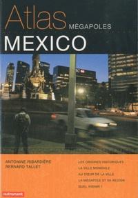 Bernard Tallet et Antonine Ribardière - Atlas Mexico.