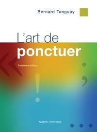 Bernard Tanguay - L'art de ponctuer.