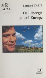 Bernard Tapie et Jean-François Hory - De l'énergie pour l'Europe.