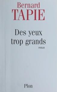Bernard Tapie - Des yeux trop grands.