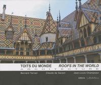Bernard Tarrazi et Claude de Garam - Toits du monde - Architecture.