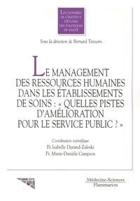 """Bernard Teisseire et Isabelle Durand-Zaleski - Le management des ressources humaines dans les établissements de soins : """"Quelles pistes d'amélioration pour le service public ?""""."""