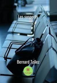 Bernard Tellez - Les suspects.