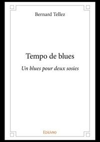 Bernard Tellez - Tempo de blues - un blues pour deux sosies.