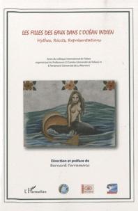 Bernard Terramorsi - Les filles des eaux dans l'océan indien - Mythes, Récits, Représentations.
