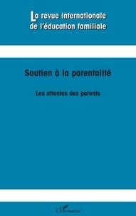 Bernard Terrisse et Serge Larivée - La revue internationale de l'éducation familiale N° 23 : Soutien à la parentalité - Les attentes des parents.