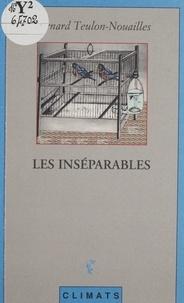 Bernard Teulon-Nouailles - Les inséparables.