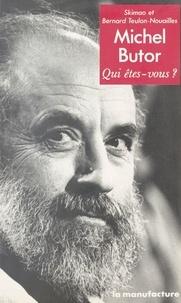 Bernard Teulon-Nouailles et  Skimao - Michel Butor, qui êtes-vous ?.