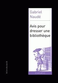 Bernard Teyssandier et Gabriel Naudé - Avis pour dresser une bibliothèque.