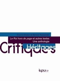 Bernard Teyssandier - Le Roi hors de page et autres textes - Une anthologie.