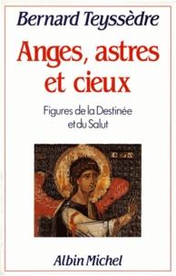 Bernard Teyssèdre - Anges, astres et cieux.