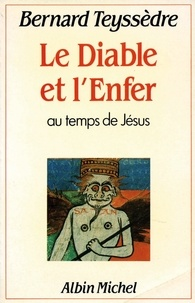 Bernard Teyssèdre - Le Diable et l'Enfer.
