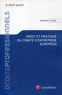 Bernard Teyssié - Droit et pratique du comité d'entreprise européen.