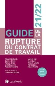 Bernard Teyssié - Guide de la rupture du contrat de travail.