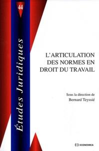 Bernard Teyssié - L'articulation des normes en droit du travail.