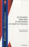 Bernard Teyssié - Standards, principes et méthodes en droit du travail.