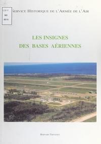 Bernard Thévenet et Hugues Silvestre de Sacy - Les insignes des bases aériennes.