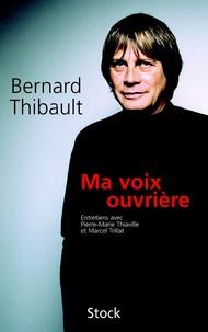 Bernard Thibault et Marcel Trillat - Ma voix ouvrière.