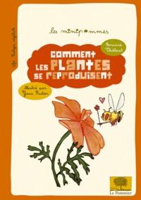 Bernard Thiébaut - Comment les plantes se reproduisent ?.