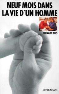 Bernard This - Neuf mois dans la vie d'un homme.