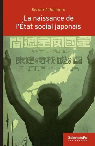 La naissance de l'Etat social japonais. Biopolitique, travail et cotoyenneté dans le Japon impérial (1868-1945)
