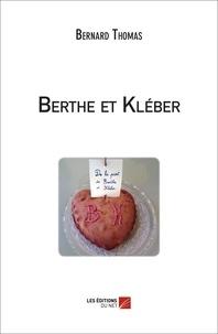 Bernard Thomas - Berthe et Kléber.