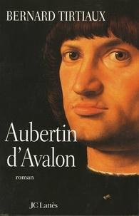 Bernard Tirtiaux - Aubertin d'Avalon.